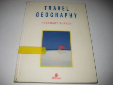 Travel Geography: An Introduction to the Tourist: Rosemary Burton