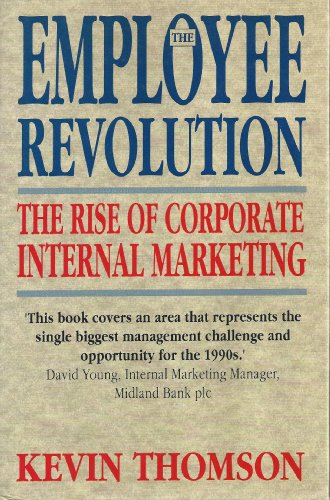 9780273032953: The Employee Revolution: Rise of Corporate Internal Marketing