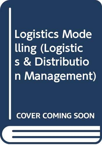 9780273034148: Logistics Modelling (Logistics & Distribution Management)