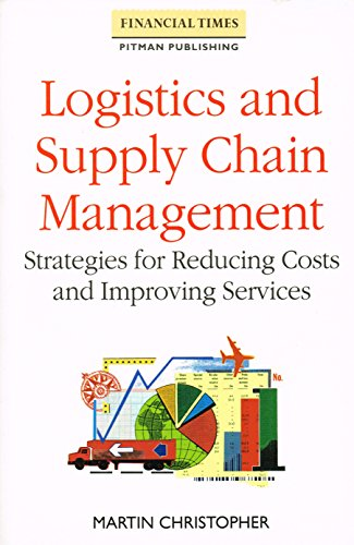 9780273034155: Logistics and Supply Chain Management: Strategies for Reducing Costs and Improving Service