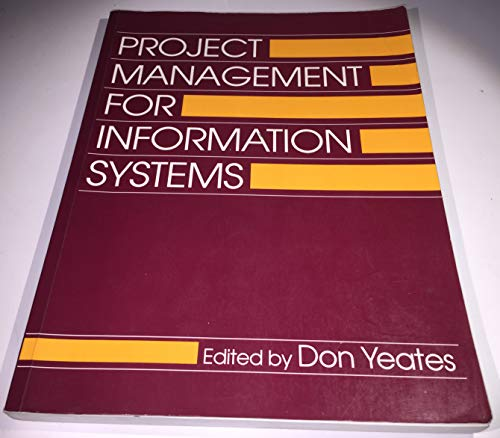 Project Management for Information Systems: Yeates, Donald