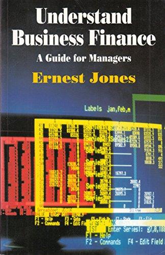 Understanding Business Finance: A Guide for Managers: Ernest Jones
