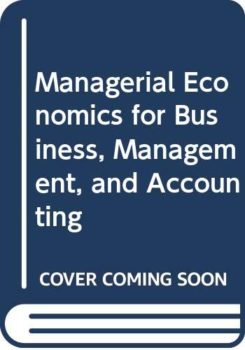 9780273035107: Managerial Economics for Business, Management, and Accounting