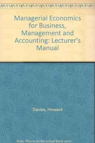 9780273036012: Managerial Economics for Business, Management and Accounting: Lecturer's Manual
