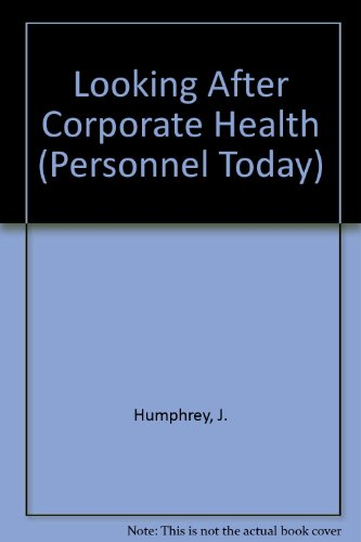 Looking after Corporate Health: Humphrey, John & Smith, Paul