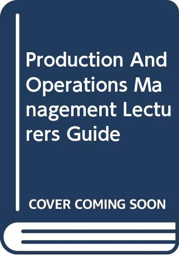 Production and Operations Management: Lecturer's Guide: Lockyer, Keith, Muhlemann,