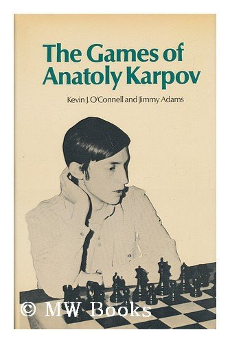 9780273070771: The Games of Anatoly Karpov / Kevin J. O'Connell, James B. Adams