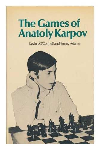 The games of Anatoly Karpov: Karpov, Anatoly