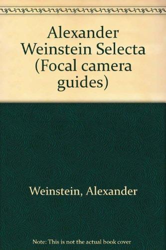 9780273084112: Alexander Weinstein Selecta (Focal camera guides)