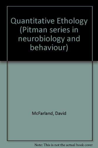 Quantitative Ethology (Pitman international series in neurobiology and behaviour) (0273084178) by David McFarland; Alastair Houston