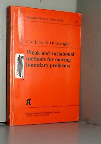 Weak and Variational Methods for Moving Boundary Problems: Elliott, Charles M