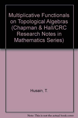 9780273086086: Multiplicative Functionals on Topological Algebras (Chapman & Hall/CRC Research Notes in Mathematics Series)