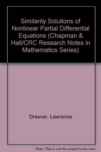Similarity Solutions of Nonlinear Partial Differential Equations: Dresner, Lawrence
