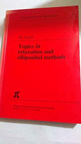 9780273086345: Topics in Relaxation and Ellipsoidal Methods (Chapman & Hall/CRC Research Notes in Mathematics Series)