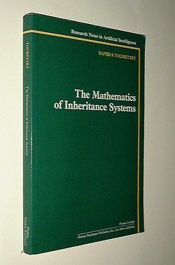 9780273087656: THE MATHEMATICS OF INHERITANCE SYSTEMS (RESEARCH NOTES IN ARTIFICIAL INTELLIGENCE)