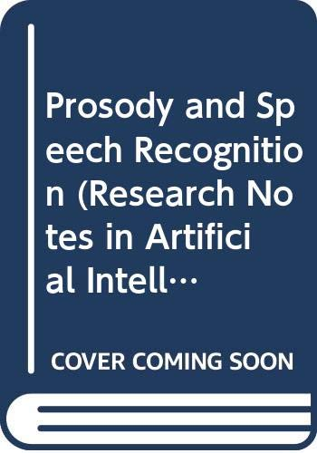 9780273087878: Prosody and Speech Recognition: Reserch Notes in Artificial Intelligence