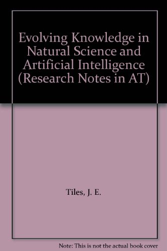 9780273088219: Evolving Knowledge in Natural Science and Artificial Intelligence (Research Notes in AT)