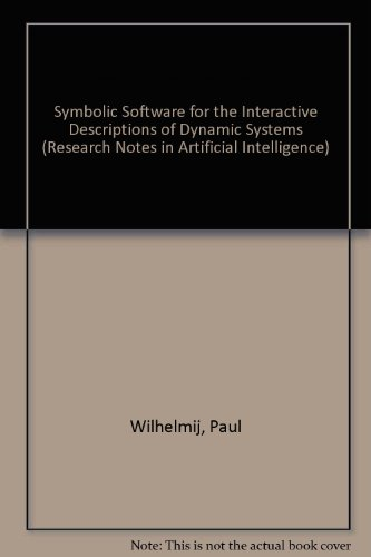 9780273088394: Symbolic Software for Interactive Descriptions of Dynamic Systems (Research Notes in Artificial Intelligence)