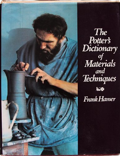 9780273314653: The Potter's Dictionary of Materials and Techniques