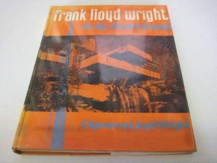 9780273314691: Frank Lloyd Wright: His Life, His Work, His Words