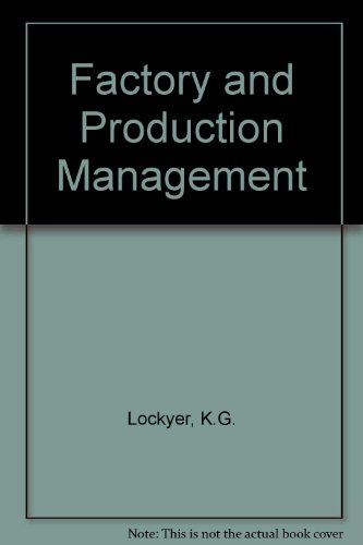 Factory and Production Management: Lockyer, K. G.