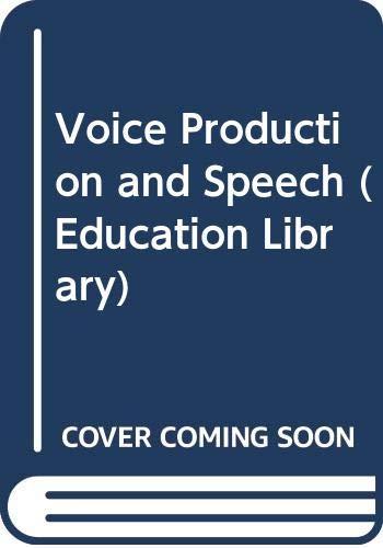 9780273317692: Voice Production and Speech (Educ. Lib.)