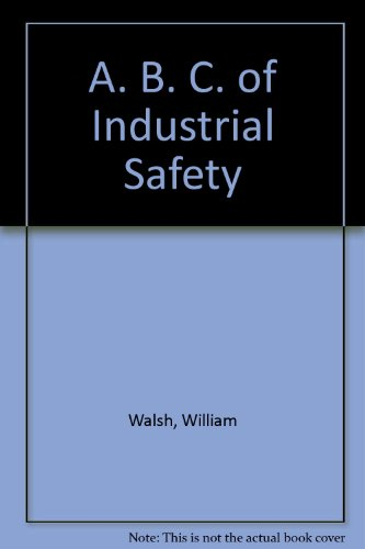 9780273318491: A. B. C. of Industrial Safety
