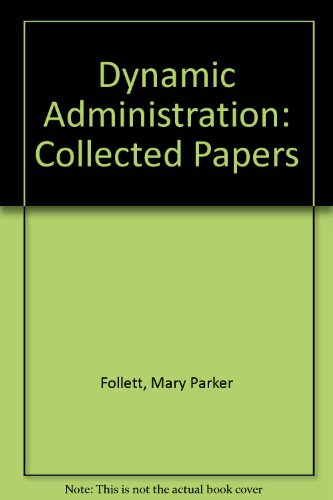 9780273318583: Dynamic Administration: Collected Papers