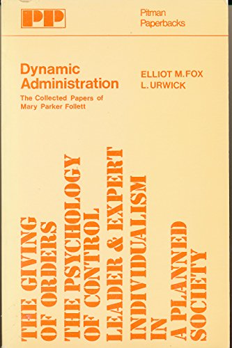 9780273318590: Dynamic Administration: Collected Papers