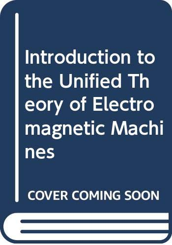 Introduction to the Unified Theory of Electromagnetic Machines (0273360000) by Say, M.G.