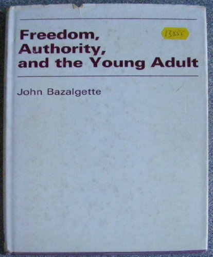 Freedom, Authority, and the Young Adult : A Report to the Department of Education and Science on ...