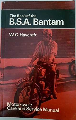 Book of the B. S. A. Bantam (Motor Cyclists' Library) (9780273361763) by Haycraft, W C