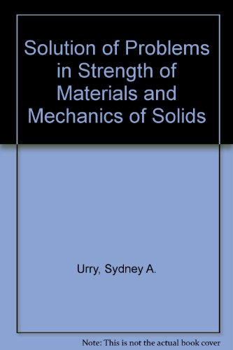 Solution of Problems in Strength of Materials: Sydney A. Urry;