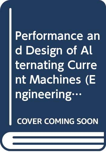Performance and Design of Alternating Current Machines (Engineering Degree) (0273401998) by M. G. Say