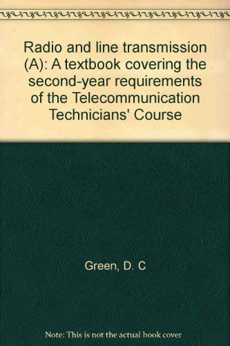 9780273404446: Radio and line transmission (A): A textbook covering the second-year requirements of the Telecommunication Technicians' Course