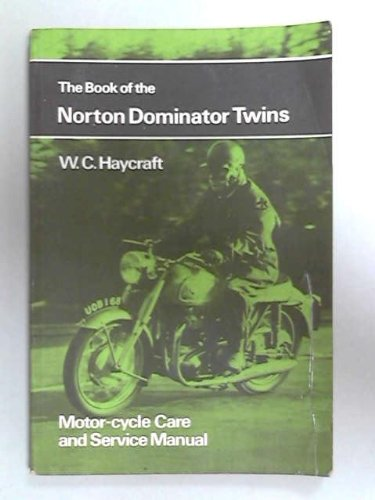 Book of the Norton Dominator Twins (Motor Cyclists' Library) (9780273404507) by Haycraft, W.C