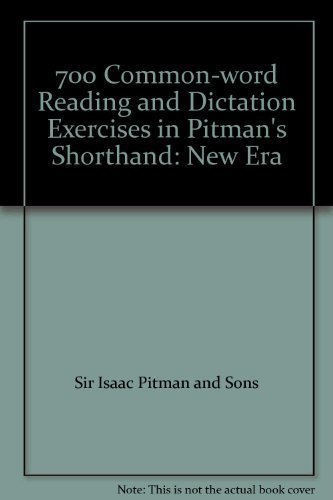 700 Common-word Reading and Dictation Exercises in: Sir Isaac Pitman