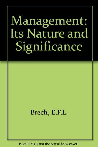 Management: Its Nature and Significance: E.F.L. Brech