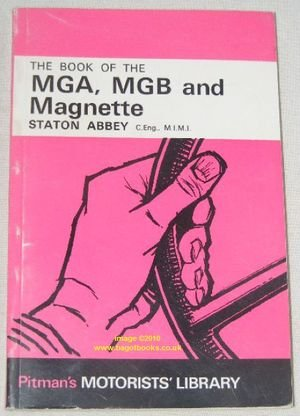 9780273408550: Book of the M. G. A., M. G. B. and Magnette (Motorists' Library)