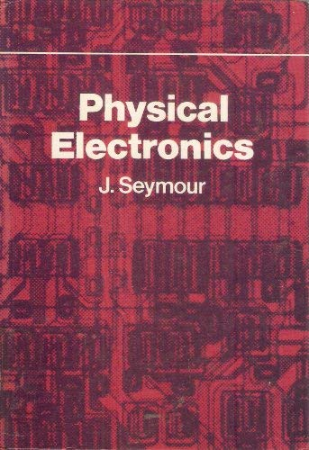 9780273411765: Physical Electronics: Introduction to the Physics of Electron Devices (Electrical Engineering)
