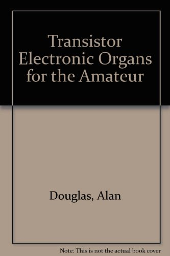 9780273417507: Transistor Electronic Organs for the Amateur