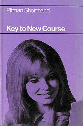 Pitman Shorthand Key To New Course: unknown