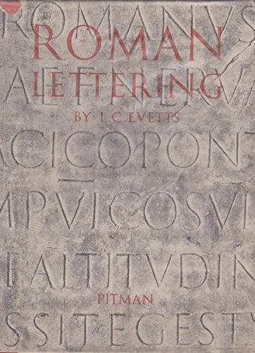 9780273427988: Roman Lettering: A Study Of The Letters Of The Inscription At The Base Of The Trajan Column, With An Outline Of The History Of Lettering In Britain.