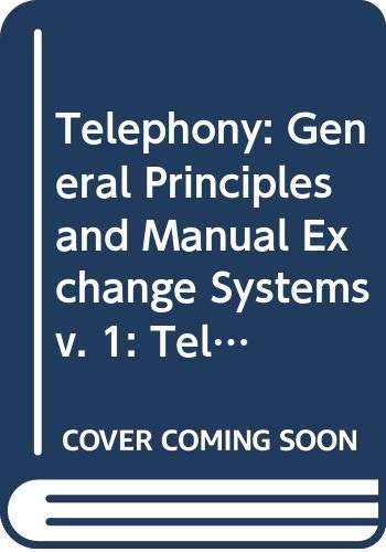 9780273431800: Telephony: General Principles and Manual Exchange Systems v. 1: Telephone Exchange Systems of the British Post Office