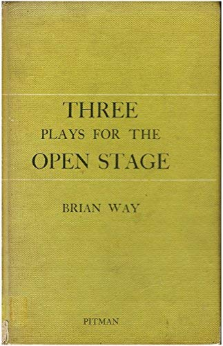 Three Plays for the Open Stage (0273432338) by Brian Way