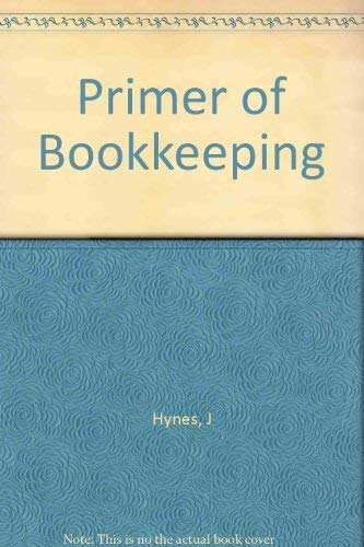 Primer of Bookkeeping (027343943X) by Hynes, James