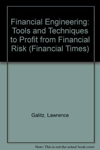 9780273600039: Financial Engineering: Tools and Techniques to Manage Financial Risk (Financial Times)