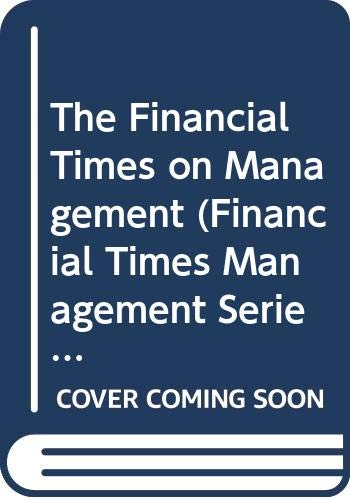 9780273600060: The Financial Times on Management (Financial Times Management Series)