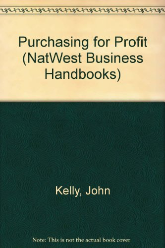 PURCHASING FOR PROFIT (NATWEST BUSINESS HANDBOOKS) (9780273600312) by [???]