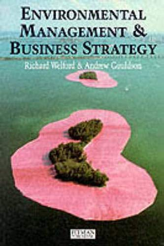 Environmental Management and Business Strategy: Welford, Richard, Gouldson, Andrew